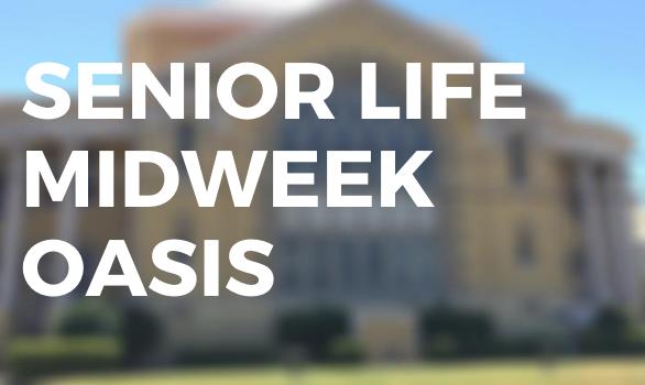 Senior Life Midweek Oasis